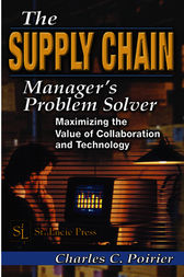 The Supply Chain Manager's Problem-Solver by Charles C. Poirier