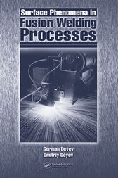 Surface Phenomena in Fusion Welding Processes by G.F. Deyev