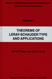 Theorems of Leray-Schauder Type And Applications by Radu Precup