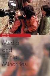 Media and Ethnic Minorities by Valarie Alia