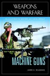 Machine Guns by James H. Willbanks
