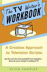 The TV Writer's Workbook by Ellen Sandler