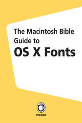 The Macintosh Bible Guide to OS X Fonts by Jim Felici