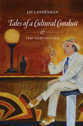 Tales of a Cultural Conduit by Jay Landesman