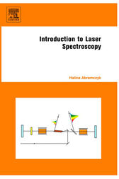Introduction to Laser Spectroscopy by Halina Abramczyk
