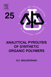 Analytical Pyrolysis of Synthetic Organic Polymers by Serban C. Moldoveanu