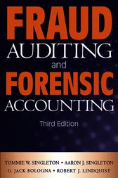Fraud Auditing and Forensic Accounting by Tommie W. Singleton