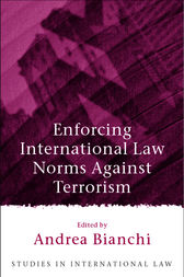 Enforcing International Law Norms Against Terrorism by Andrea Bianchi
