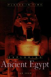 Exploring Ancient Egypt by Ian Shaw