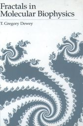 Fractals in Molecular Biophysics by T. Gregory Dewey