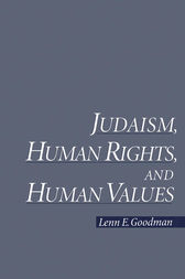 Judaism, Human Rights, and Human Values by Lenn E. Goodman