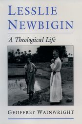Lesslie Newbigin by Geoffrey Wainwright