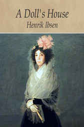 a false love in henrik isbens a dolls house Interpretation of a doll's house,  and love ibsen attracts our  nora's decision to leave this false life behind and discover for herself what is real is.