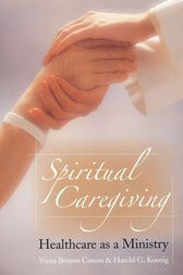 Spiritual Caregiving by Verna Benner Carson