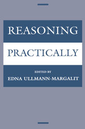 Reasoning Practically by Edna Ullmann-Margalit