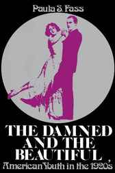 The Damned and the Beautiful by Paula S. Fass