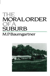 The Moral Order of a Suburb by M. P. Baumgartner