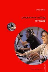 Programme Making for Radio by Jim Beaman