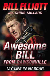 Awesome Bill from Dawsonville by Bill Elliott