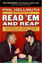 Phil Hellmuth Presents Read 'Em and Reap by Joe Navarro