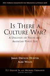 Is There a Culture War? by James Davison Hunter