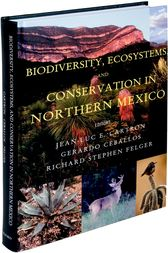 Biodiversity, Ecosystems and Conservation in Northern Mexico by Jean-Luc E. Cartron