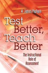 Test Better, Teach Better by W. James Popham