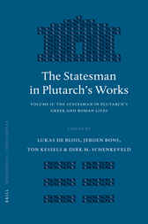 The Statesman in Plutarch's Works, Volume II by Lukas de Blois
