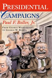 Presidential Campaigns by Paul F. Jr. Boller