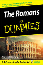 The Romans For Dummies by Guy de la Bedoyere
