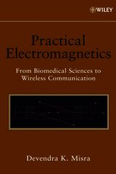 Practical Electromagnetics by Devendra K. Misra