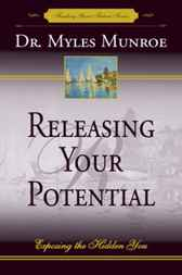 Releasing Your Potential by Dr. Myles Munroe