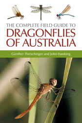 The Complete Field Guide to Dragonflies of Australia by Gunther Theischinger