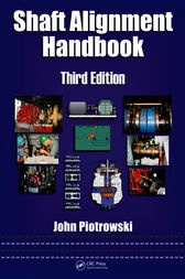 Shaft Alignment Handbook, Third Edition by John Piotrowski