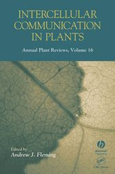 Annual Plant Reviews, Intercellular Communication in Plants by Andrew J. Fleming
