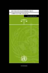 WHO Resource Book on Mental Health, Human Rights and Legislation by Melvyn Freeman