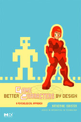 Better Game Characters by Design by Katherine Isbister
