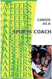 Career As A Sports Coach by Institute For Career Research Contributing Editors