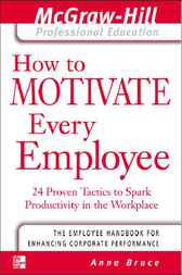 How to Motivate Every Employee by Anne Bruce
