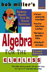 Bob Miller's Algebra for the Clueless, 2nd edition by Bob Miller