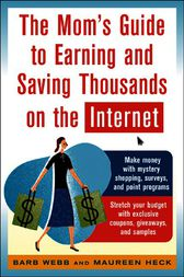 The Mom's Guide to Earning and Saving Thousands on the Internet by Barb Webb