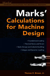 Mark's Calculations For Machine Design by Thomas Brown