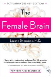 The Female Brain by Louann Md Brizendine
