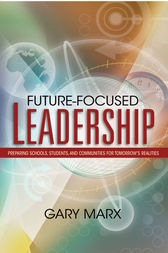 Future-Focused Leadership by Gary Marx