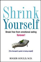 Shrink Yourself by Roger Gould