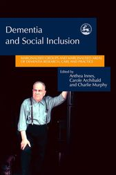 Dementia and Social Inclusion by Jill Manthorpe