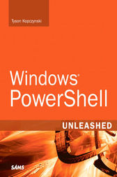 Windows PowerShell Unleashed (Adobe Reader) by Tyson Kopczynski
