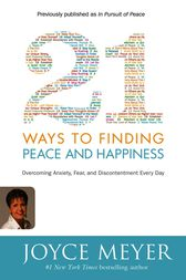 21 Ways to Finding Peace and Happiness by Joyce Meyer