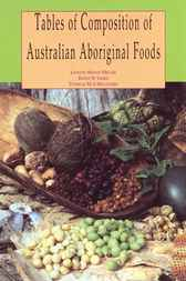 Tables of Composition of Australian Aboriginal Bush Foods by Jennie Brand Miller