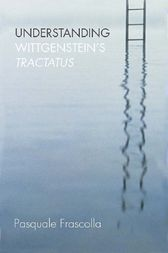 Understanding Wittgenstein's Tractatus